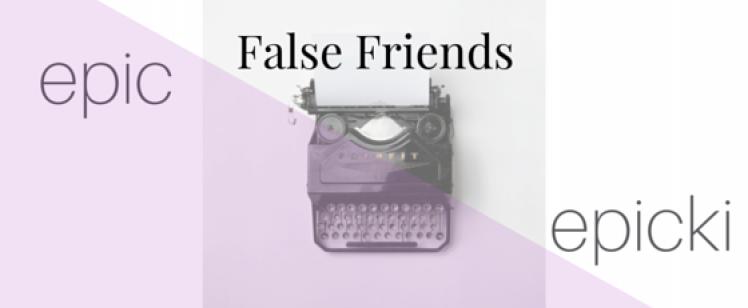 False friends alert #1: epic vs epicki